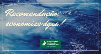 """O fundo da imagem é a foto de oceano, com bordas finas brancas, e o texto """"recomendação: economize água!"""" - e a marca da UFFS - Campus Chapecó"""
