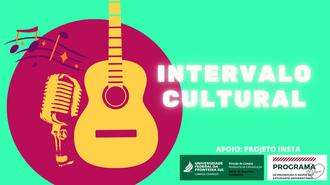 """Imagem com fundo verde, um círculo marsala, notas musicais, um microfone e um violão. Ao lado, o texto """"Intervalo Cultural"""" e, abaixo, as marcas da UFFS - Campus Chapecó (SAE e Ascom), do PPS e o texto: """"apoio: Projeto Insta""""."""