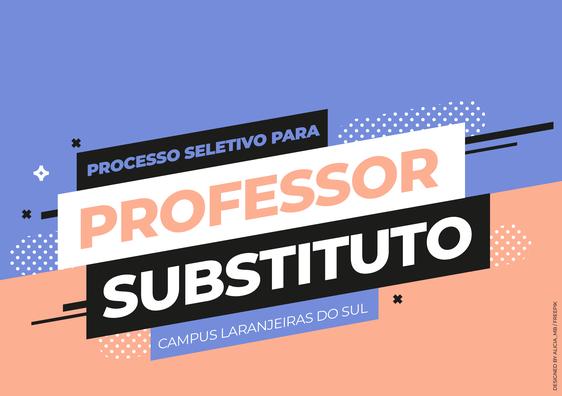 #PraCegoVer Ilustração com fundo rosa e azul Informa: Processo seletivo para professor substituto, Campus Laranjeiras do Sul. Na base da imagem a identidade da UFFS.