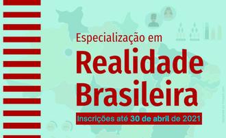 Imagem com o fundo verde, contendo em marca d'água o mapa do Brasil, informa: Especialização em Realidade Brasileira, inscrições até 30 de abril de 2021.