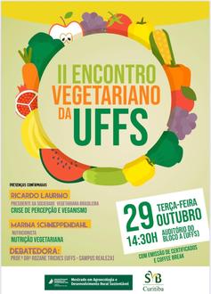 """No topo da imagem figuras de frutas, verduras e legumes formam um círculo e dentro dele a frase """"II Encontro Vegetariano da UFFS"""". Logo abaixo, do lado direito, informações sobre os palestrantes confirmados, ao lado esquerdo a data, horário e local da atividade."""