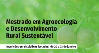 Ilustração com fundo verde, composto por frutos em uma macieira, informa: Mestrado em Agroecologia e Desenvolvimento Rural Sustentável, inscrições em disciplinas isoladas de 20 a 23 de janeiro.