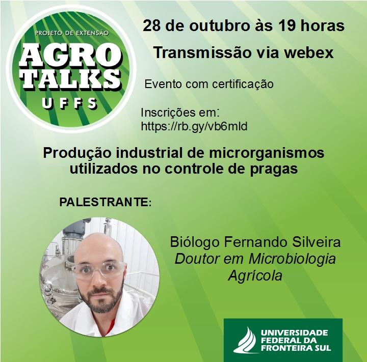 imagem verde clara com texto: Agro Talks UFFS. 28 de outubro às 19h trasmissão via webex. Evento com certificação. Produção industrial de microrganismos utilizados no controle de pragas