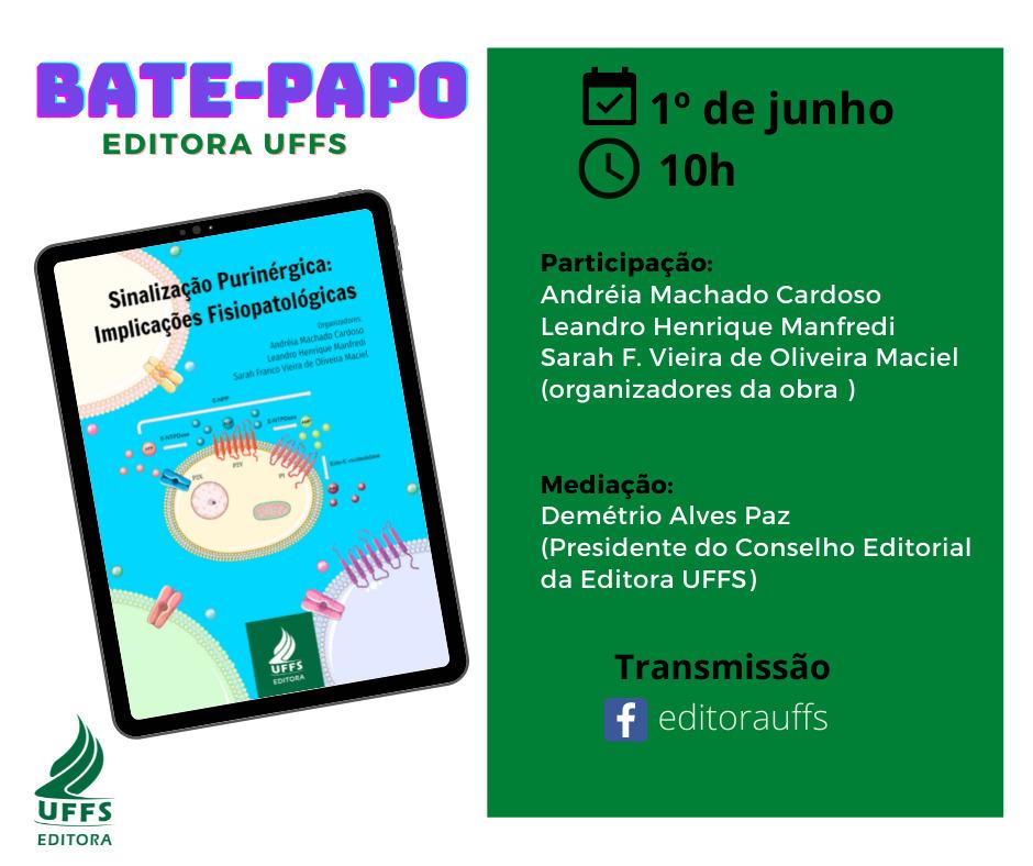BATE-PAPO EDITORA UFFS: Sinalização Purinérgica: Implicações Fisiopatológicas