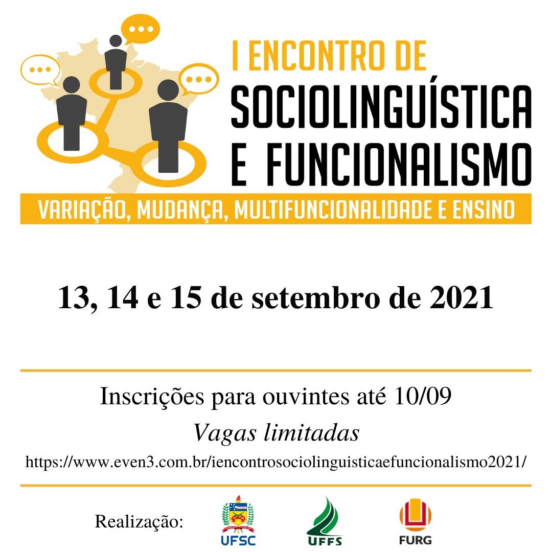 I Encontro de Sociolinguística e Funcionalismo: variação, mudança, multifuncionalidade e ensino