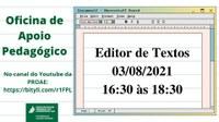 Oficinas de Apoio Pedagógico: Editor de Texto