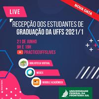 Recepção dos estudantes da graduação da UFFS - 2021/1