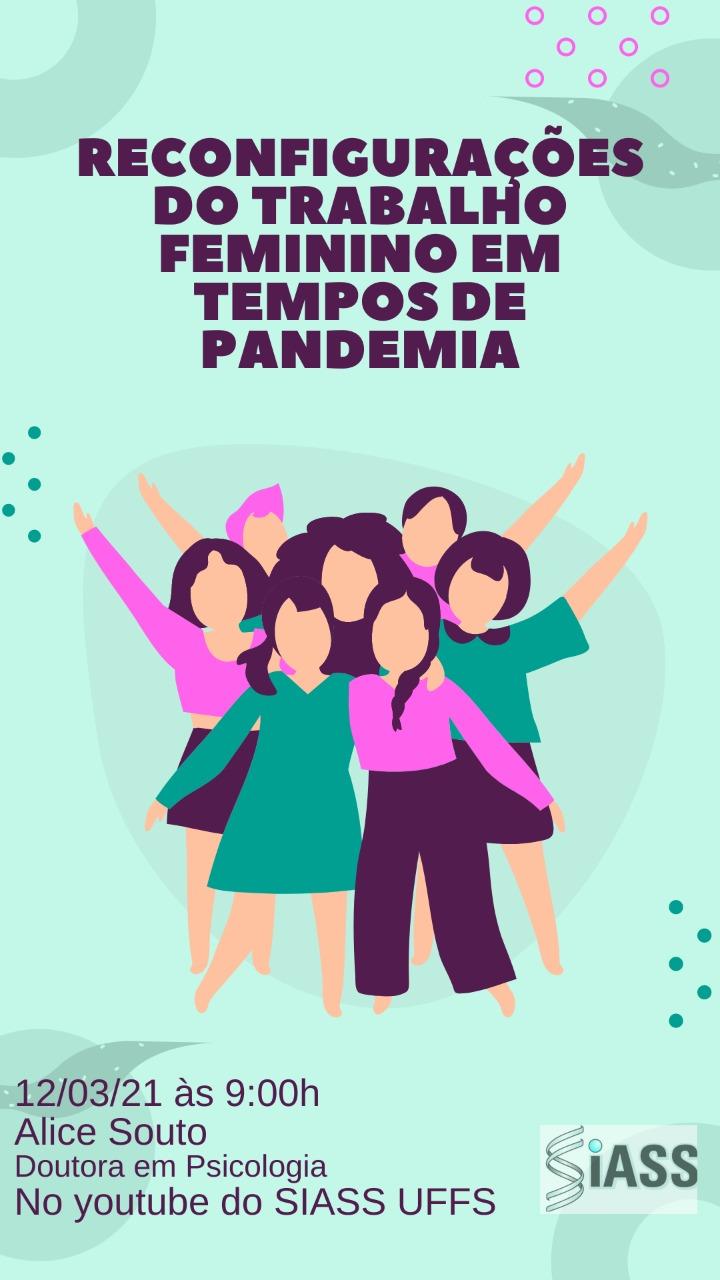 Ilustração com fundo azul claro e  desenhos de várias mulheres ao centro. Título: Reconfigurações do trabalho feminino em tempos de pandemia. 12/03/2021 às 9h
