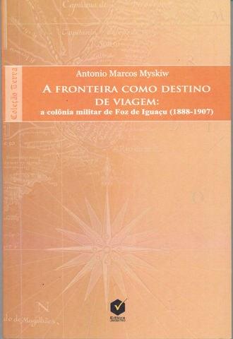 A_FRONTEIRA_COMO_DESTINO_DE_VIAGEM_ANTONIO_MARCOS_MYSKIW.jpg