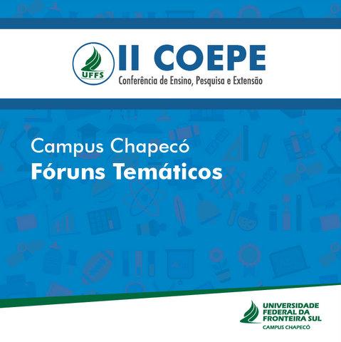 Fóruns Temáticos II COEPE - Campus Chapecó