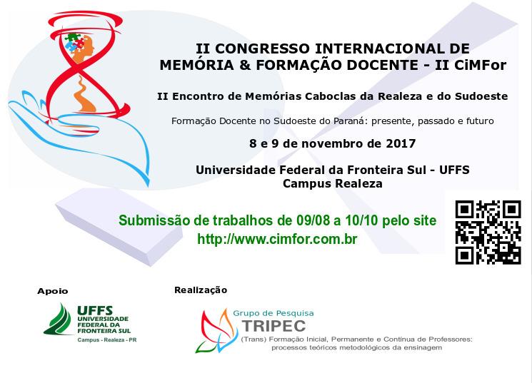 II Congresso Internacional de Memória e Formação de Professores (CIMFOR) e II Encontro de Memórias Caboclas da Realeza e Sudoeste