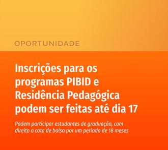 Inscrições para os programas PIBID e Residência Pedagógica podem ser feitas até dia 17