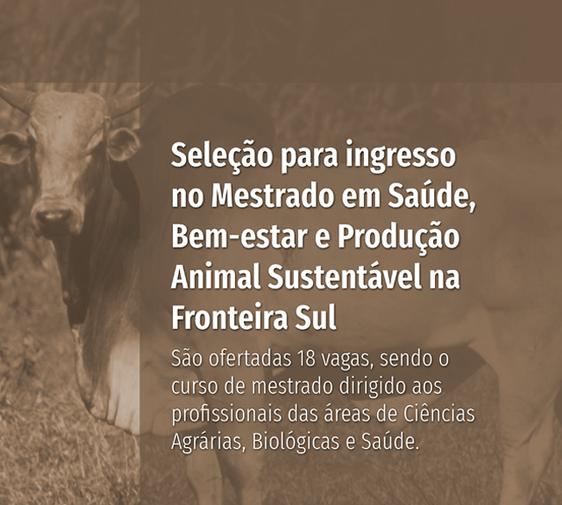Pós-Graduação em Saúde, Bem-estar e Produção Animal Sustentável na Fronteira Sul (PPG-SBPAS)