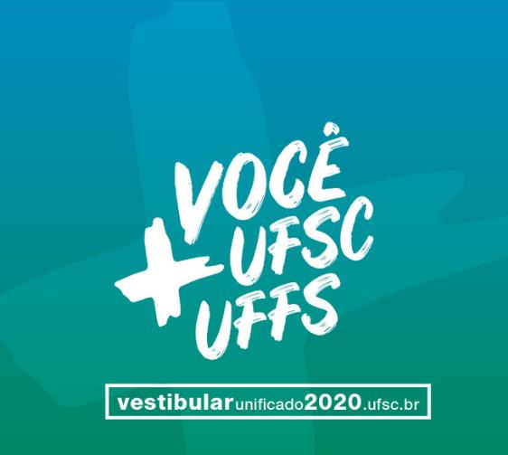 Imagem em fundo degradê verde e azul com o seguinte text: você UFSC + UFFS e abaixo o site vestibularunificado2020.ufsc.br